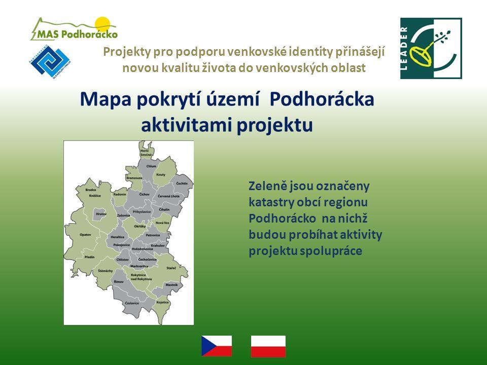 Mapa pokrytí území Podhorácka aktivitami projektu Projekty pro podporu venkovské identity přinášejí novou kvalitu života do venkovských oblast Zeleně jsou označeny katastry obcí regionu Podhorácko na nichž budou probíhat aktivity projektu spolupráce
