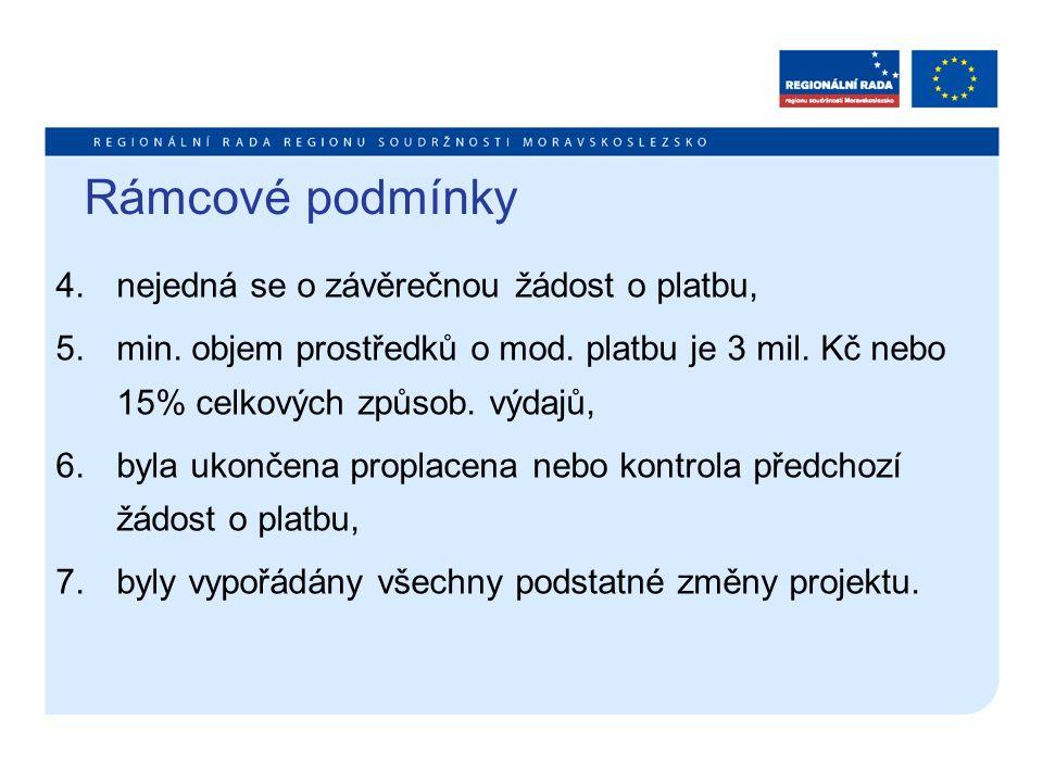 Rámcové podmínky 4.nejedná se o závěrečnou žádost o platbu, 5.min.