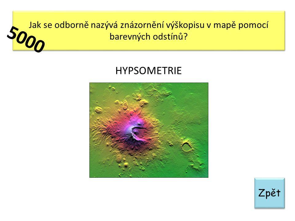 Zpět Jak se odborně nazývá znázornění výškopisu v mapě pomocí barevných odstínů? 5000 HYPSOMETRIE