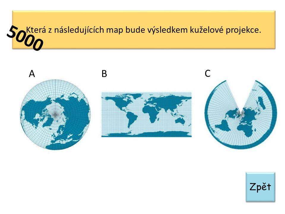 Zpět Která z následujících map bude výsledkem kuželové projekce. 5000 AB C