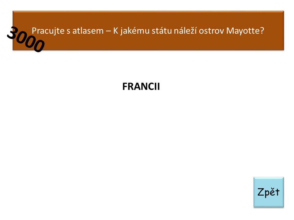 Zpět Pracujte s atlasem – K jakému státu náleží ostrov Mayotte? 3000 FRANCII