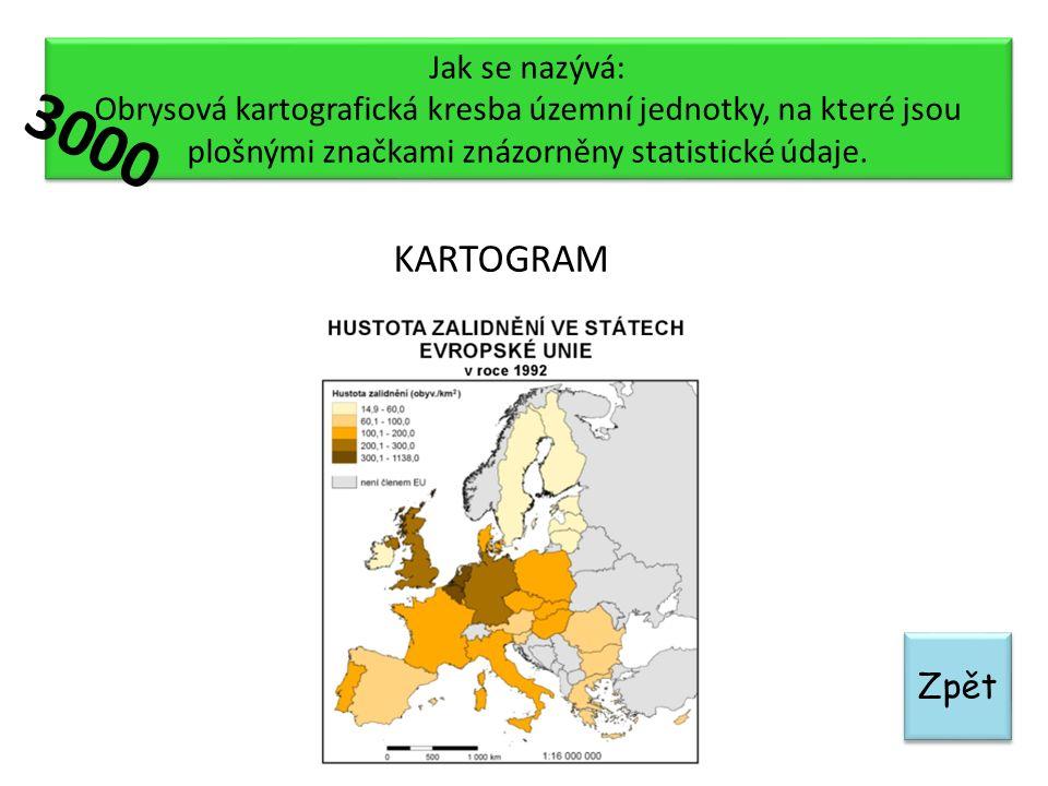 Zpět Jak se nazývá: Obrysová kartografická kresba územní jednotky, na které jsou plošnými značkami znázorněny statistické údaje. Jak se nazývá: Obryso