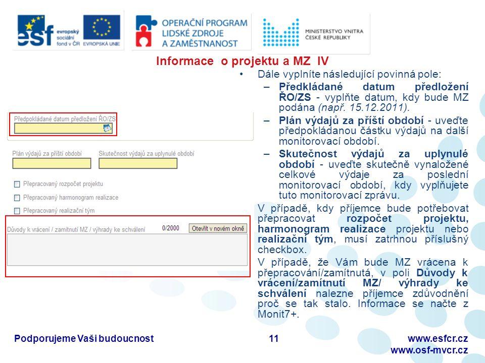 Informace o projektu a MZ IV Dále vyplníte následující povinná pole: –Předkládané datum předložení ŘO/ZS - vyplňte datum, kdy bude MZ podána (např.
