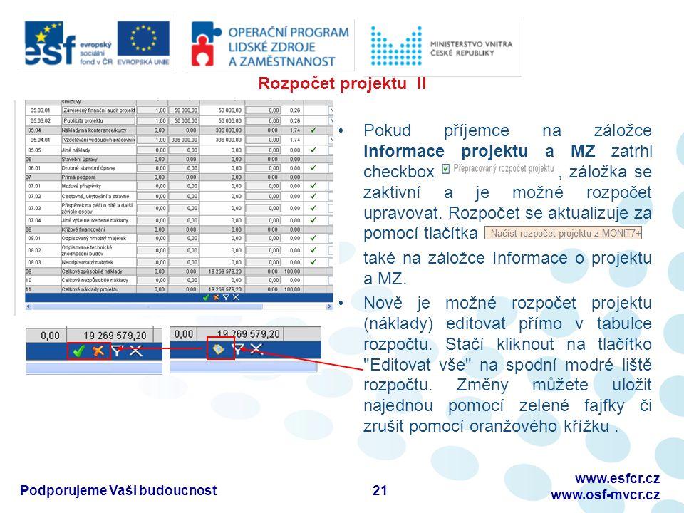Rozpočet projektu II Pokud příjemce na záložce Informace projektu a MZ zatrhl checkbox, záložka se zaktivní a je možné rozpočet upravovat.