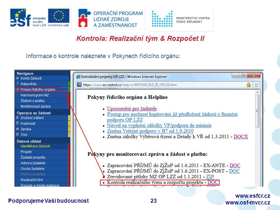 Kontrola: Realizační tým & Rozpočet II 23 www.esfcr.cz www.osf-mvcr.cz Podporujeme Vaši budoucnost Informace o kontrole naleznete v Pokynech řídícího orgánu: