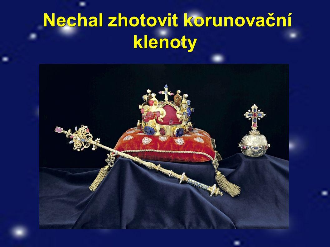 Nechal zhotovit korunovační klenoty Nechal zhotovit korunovační klenoty
