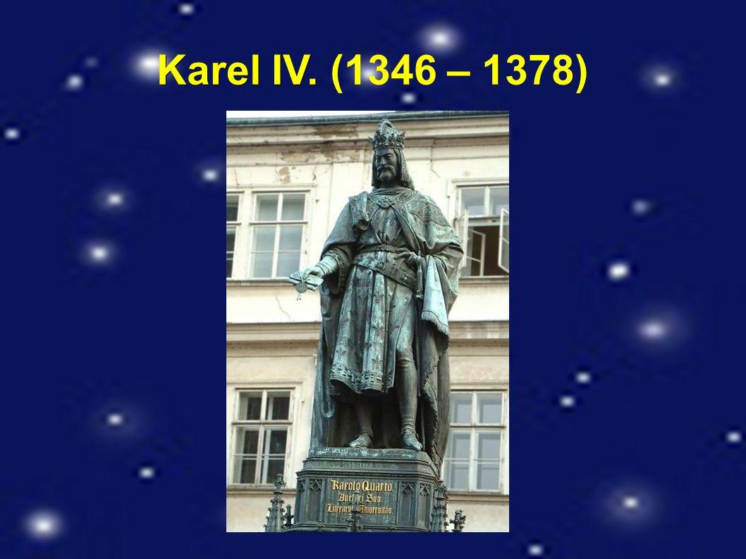 Karel IV. Karel IV. (1346 – 1378)