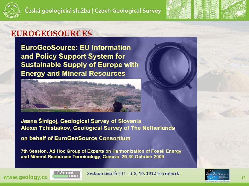 19 Setkání těžařů TU – 3-5. 10. 2012 Frymburk EUROGEOSOURCES