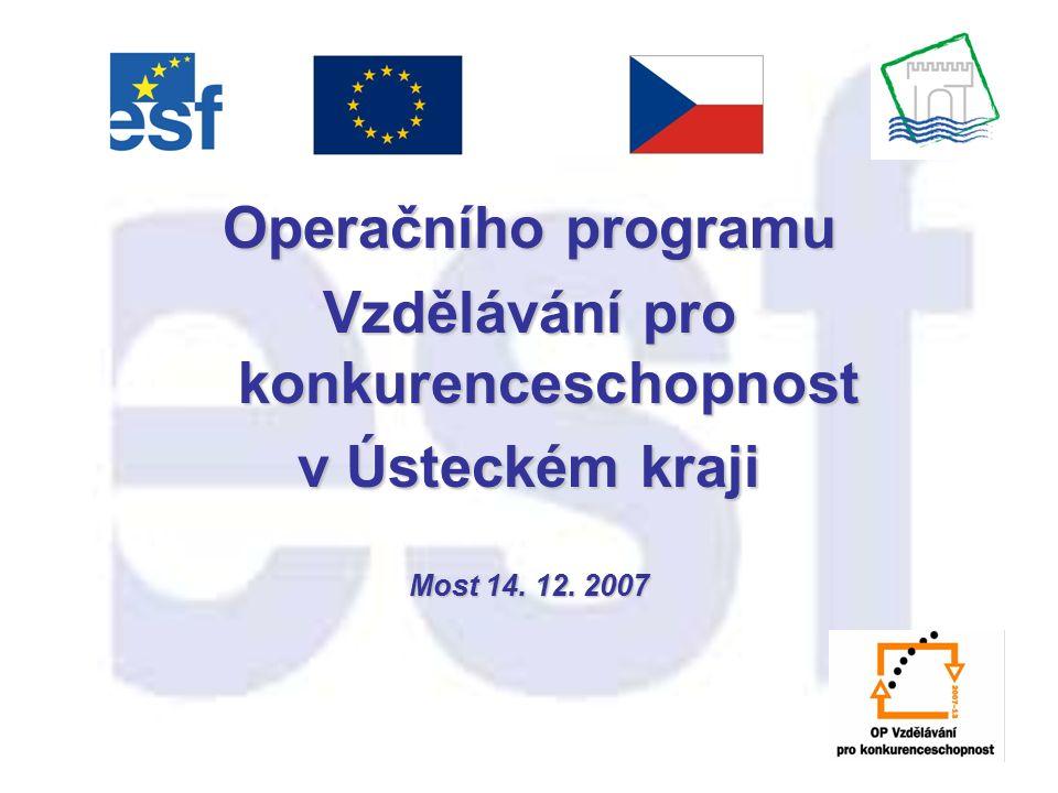 Operačního programu Vzdělávání pro konkurenceschopnost v Ústeckém kraji Most 14. 12. 2007