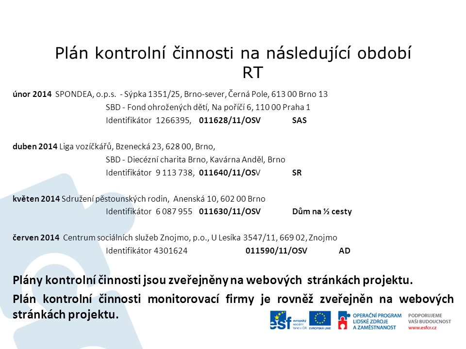 Plán kontrolní činnosti na následující období RT únor 2014 SPONDEA, o.p.s.