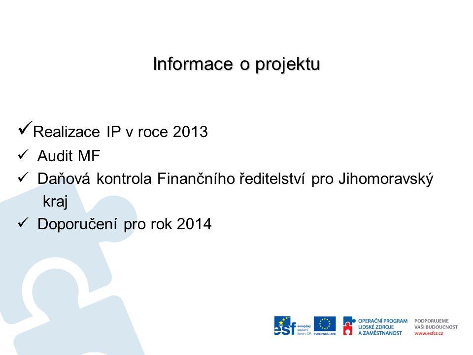 Informace o projektu Realizace IP v roce 2013 Audit MF Daňová kontrola Finančního ředitelství pro Jihomoravský kraj Doporučení pro rok 2014