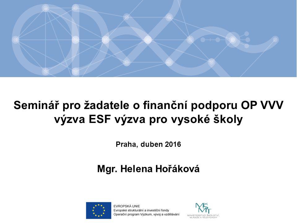 Seminář pro žadatele o finanční podporu OP VVV výzva ESF výzva pro vysoké školy Mgr.