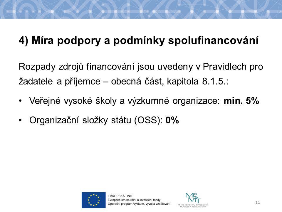 Rozpady zdrojů financování jsou uvedeny v Pravidlech pro žadatele a příjemce – obecná část, kapitola 8.1.5.: Veřejné vysoké školy a výzkumné organizace: min.