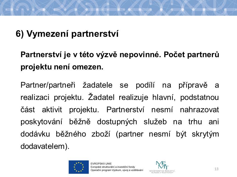 Partnerství je v této výzvě nepovinné. Počet partnerů projektu není omezen.