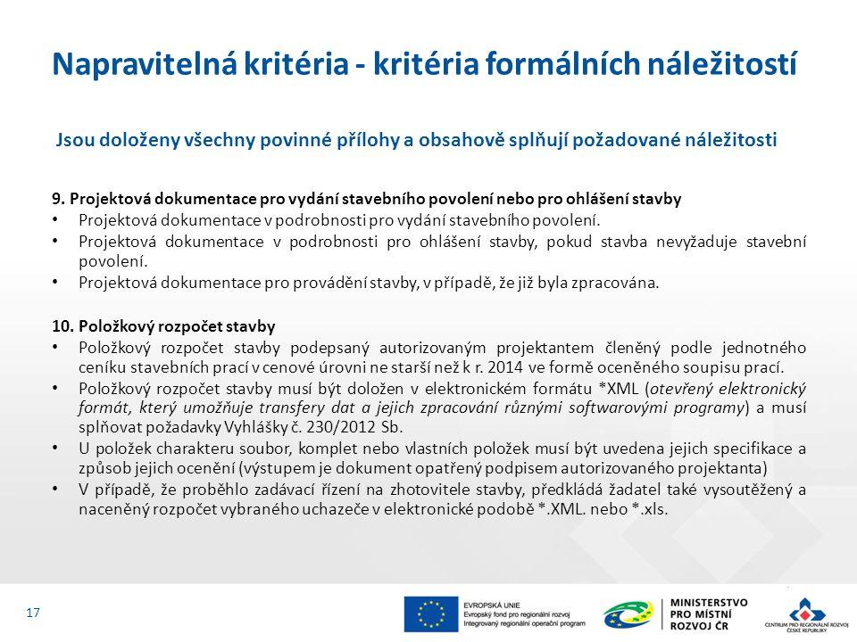 Jsou doloženy všechny povinné přílohy a obsahově splňují požadované náležitosti 9. Projektová dokumentace pro vydání stavebního povolení nebo pro ohlá