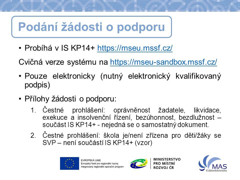 Podání žádosti o podporu Příručky ŘO – podání žádosti o podporu v IS KP14+ Je součástí dokumentace k výzvě; veškeré další materiály k monitorovacímu systému http://www.msmt.cz/strukturalni-fondy- 1/monitorovaci-system-2014.http://www.msmt.cz/strukturalni-fondy- 1/monitorovaci-system-2014 Vč.