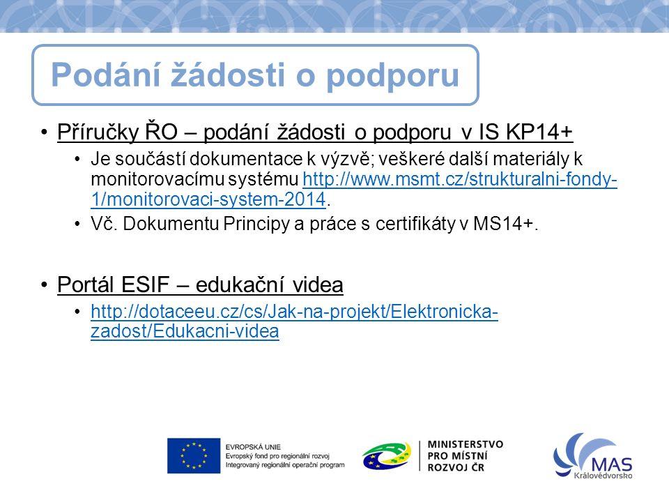 Podání žádosti o podporu Příručky ŘO – podání žádosti o podporu v IS KP14+ Je součástí dokumentace k výzvě; veškeré další materiály k monitorovacímu s