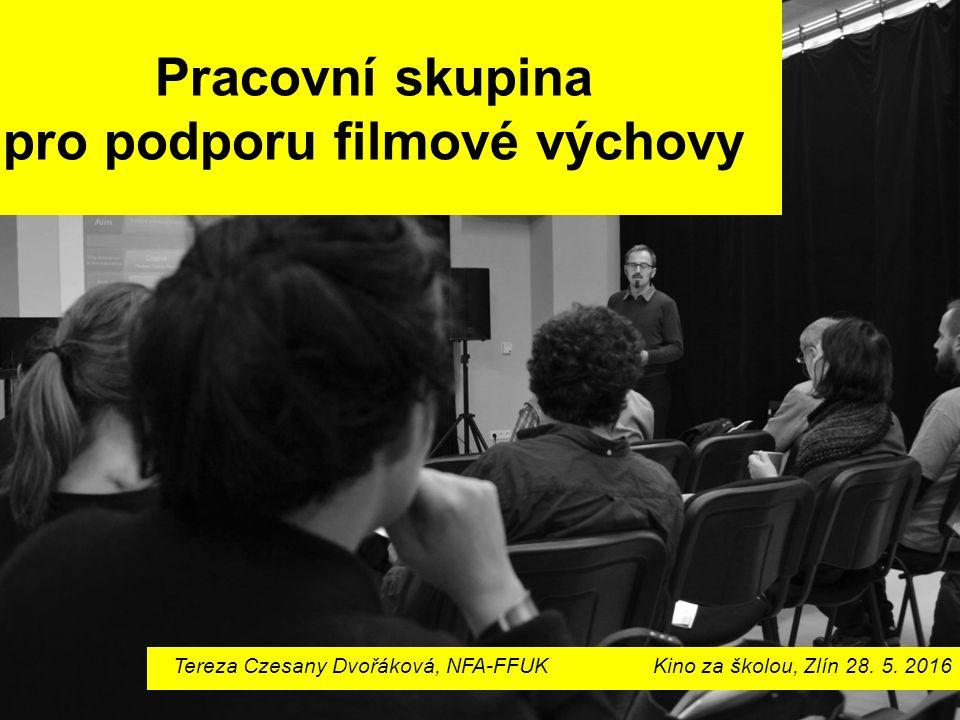 Pracovní skupina pro podporu filmové výchovy Tereza Czesany Dvořáková, NFA-FFUKKino za školou, Zlín 28. 5. 2016