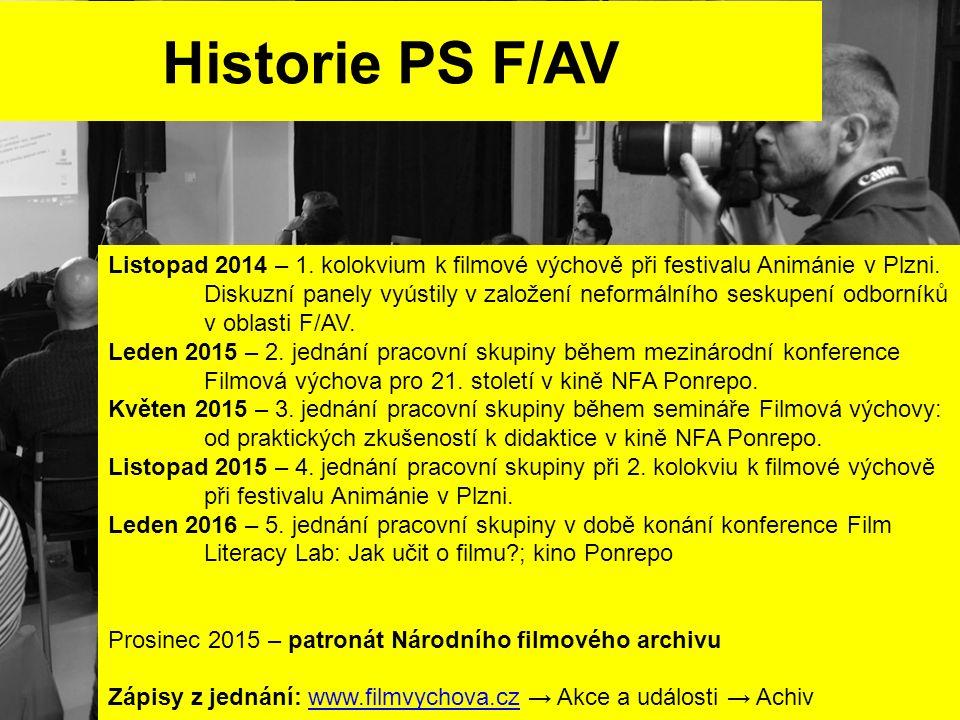 Historie PS F/AV Listopad 2014 – 1. kolokvium k filmové výchově při festivalu Animánie v Plzni. Diskuzní panely vyústily v založení neformálního sesku