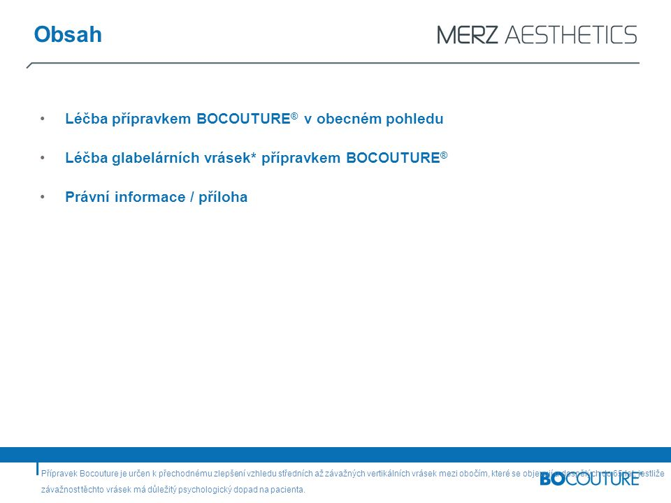 Léčba přípravkem BOCOUTURE ® v obecném pohledu