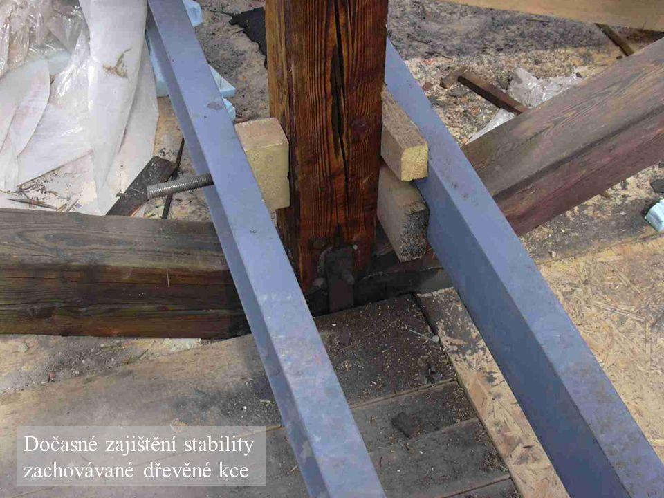 Dočasné zajištění stability zachovávané dřevěné kce