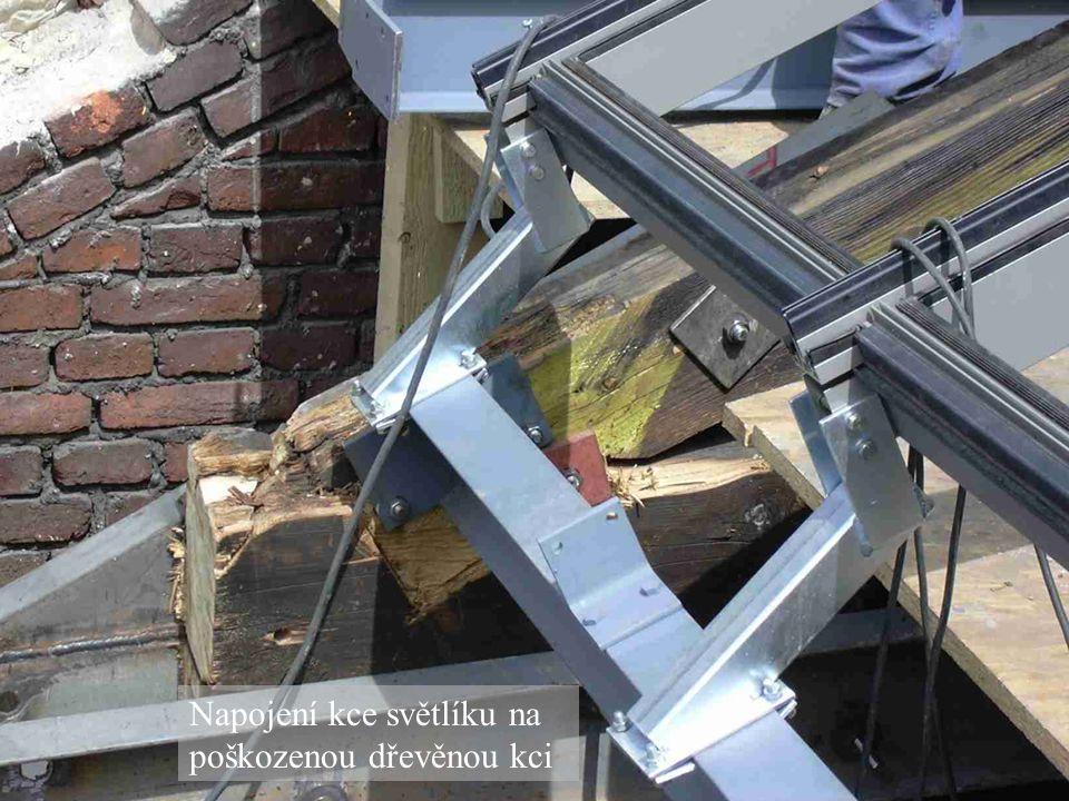 Napojení kce světlíku na poškozenou dřevěnou kci