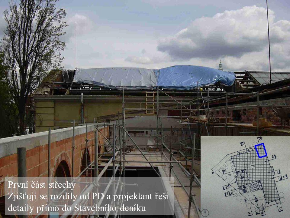 První část střechy Zjišťují se rozdíly od PD a projektant řeší detaily přímo do Stavebního deníku