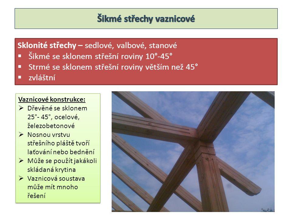 Krokve se kladou ve sklonu střechy, nesou střešní latování nebo bednění  U hřebene se dvě protilehlé krokve spojují  Rozměry se pohybují od 50 x 140 mm až 120 x 160 mm Krokve se kladou ve sklonu střechy, nesou střešní latování nebo bednění  U hřebene se dvě protilehlé krokve spojují  Rozměry se pohybují od 50 x 140 mm až 120 x 160 mm