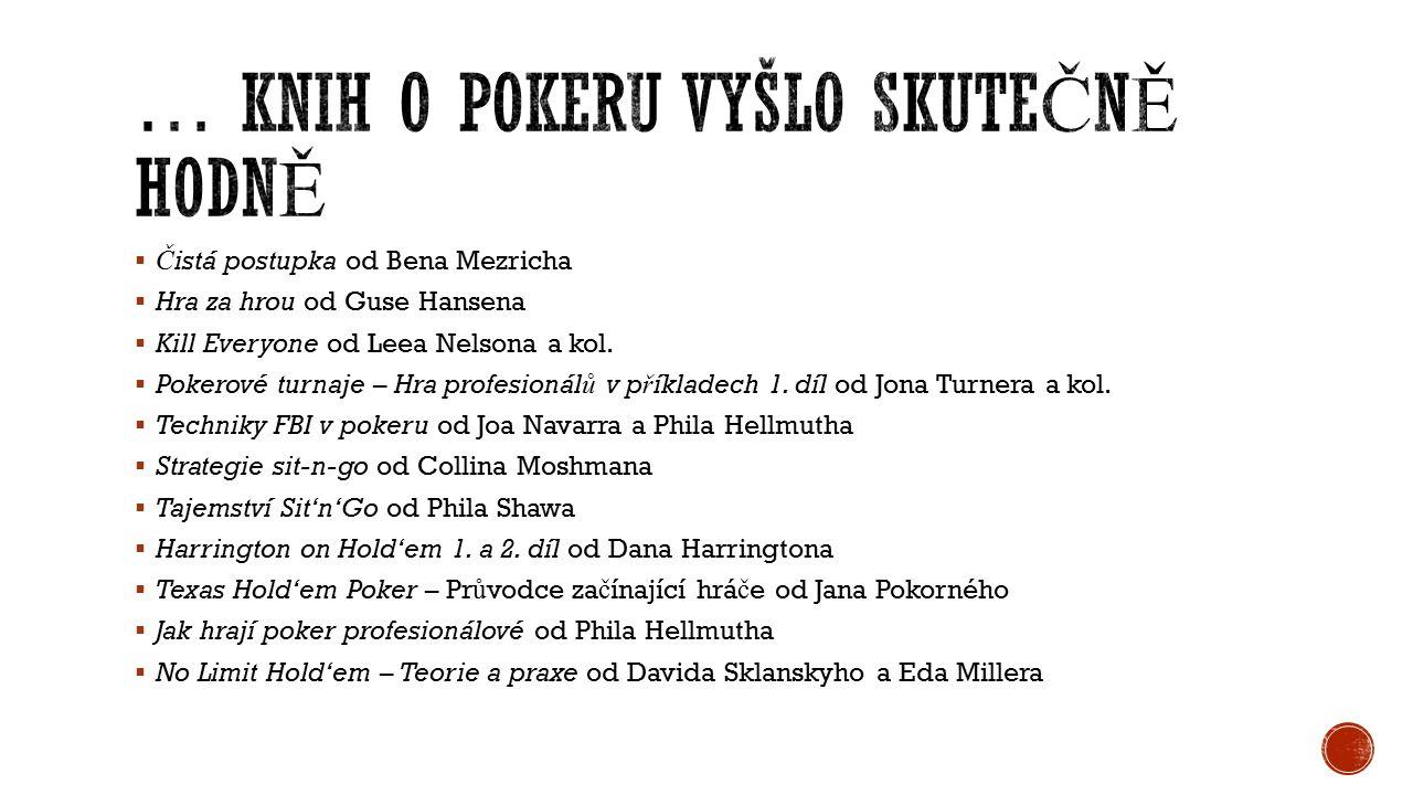 Pokerové knihy v č eštin ě jsou nyní dostupné i v elektronické podob ě, tak ž e je m ůž ete mít kdykoliv po ruce v jakékoliv č te č ce.