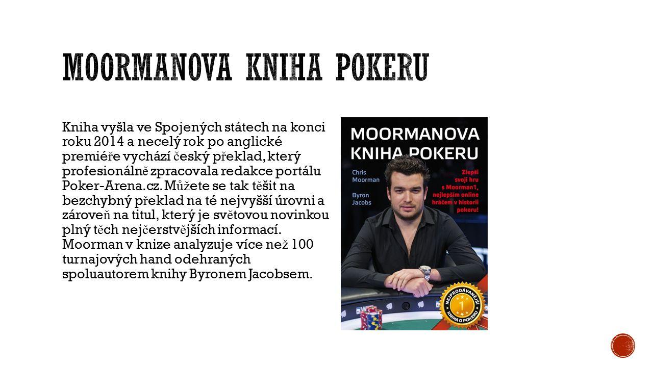 Kniha vyšla ve Spojených státech na konci roku 2014 a necelý rok po anglické premié ř e vychází č eský p ř eklad, který profesionáln ě zpracovala redakce portálu Poker-Arena.cz.