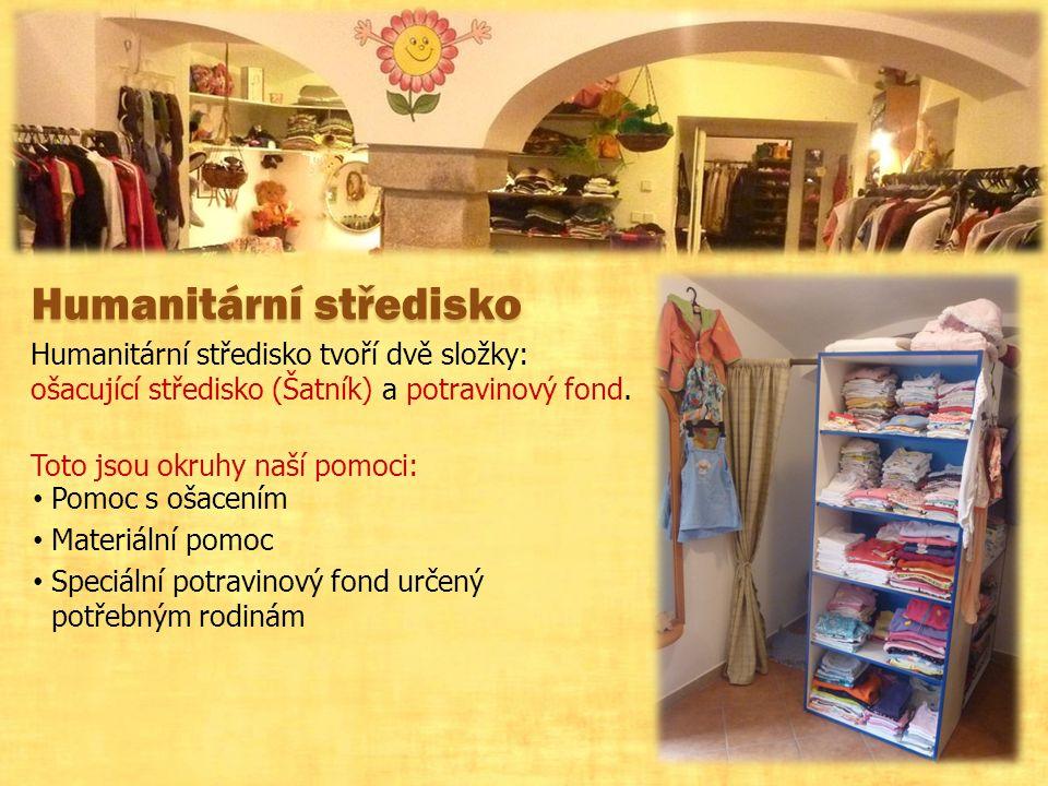 Humanitární středisko Humanitární středisko tvoří dvě složky: ošacující středisko (Šatník) a potravinový fond.