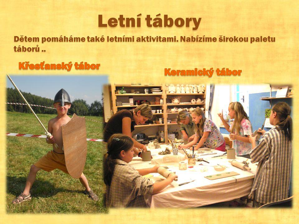 Letní tábory Dětem pomáháme také letními aktivitami. Nabízíme širokou paletu táborů..