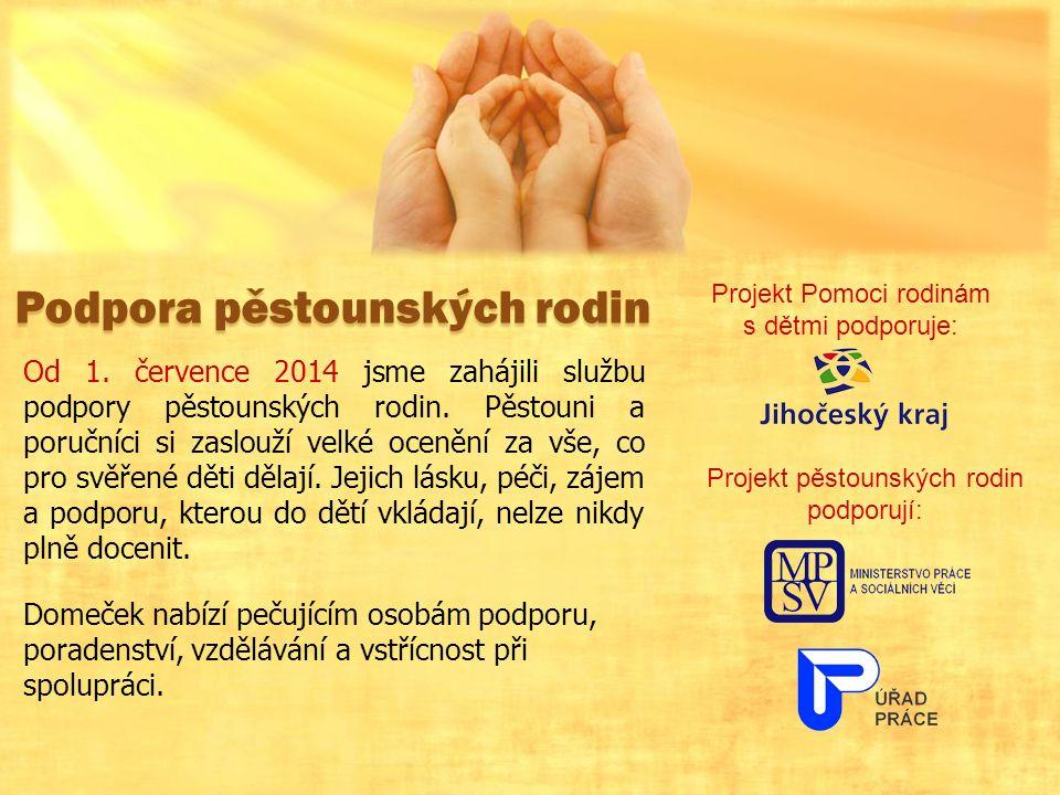 Podpora pěstounských rodin Od 1. července 2014 jsme zahájili službu podpory pěstounských rodin.