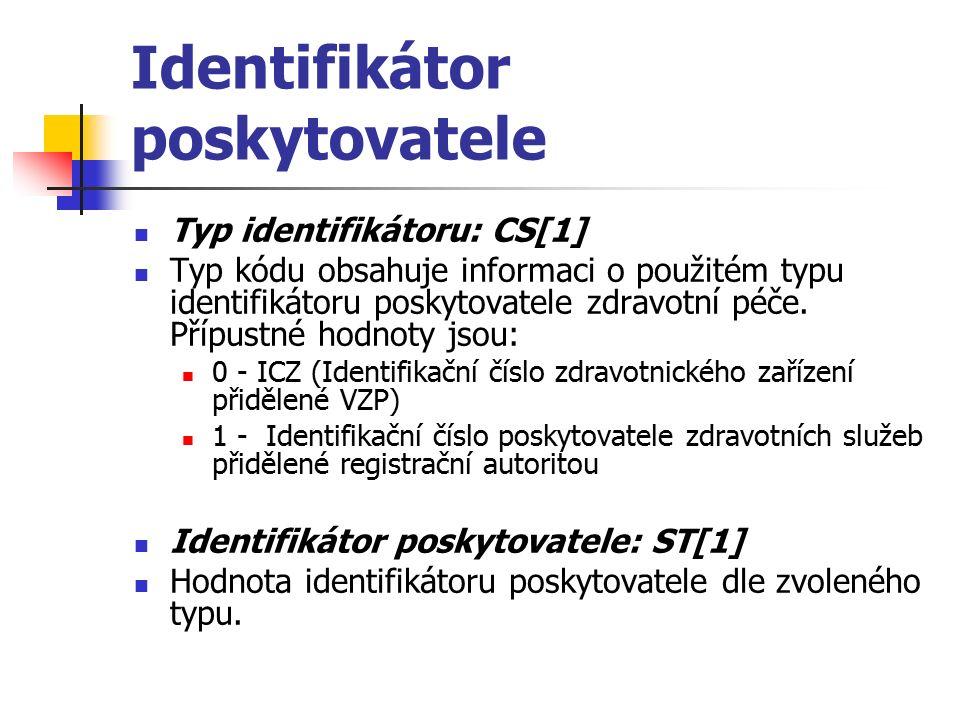 Identifikátor poskytovatele Typ identifikátoru: CS[1] Typ kódu obsahuje informaci o použitém typu identifikátoru poskytovatele zdravotní péče.