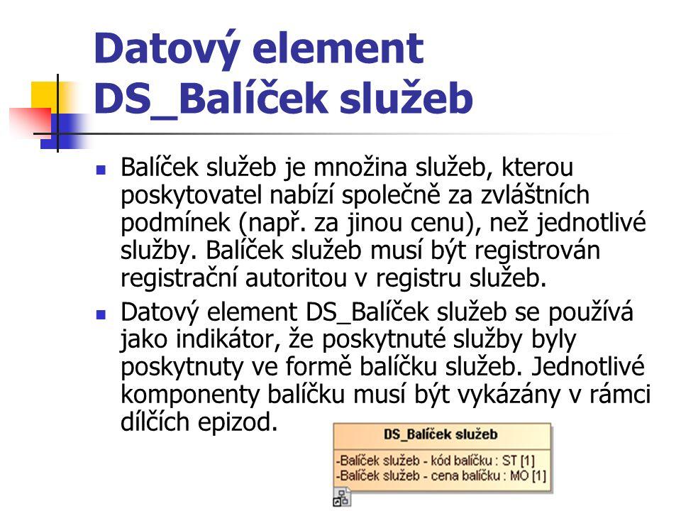 Datový element DS_Balíček služeb Balíček služeb je množina služeb, kterou poskytovatel nabízí společně za zvláštních podmínek (např.