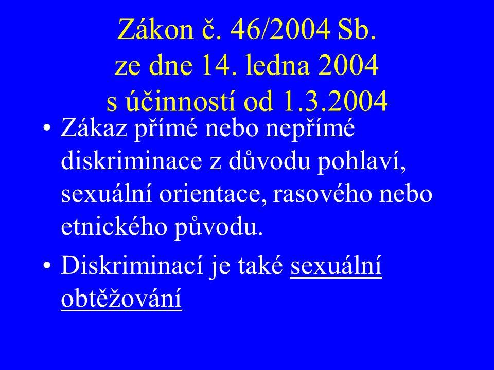 Zákon č. 46/2004 Sb. ze dne 14.