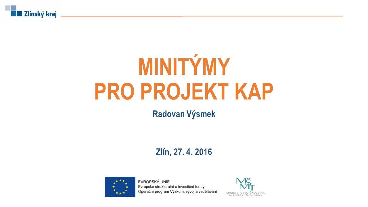 MINITÝMY PRO PROJEKT KAP Radovan Výsmek Zlín, 27. 4. 2016