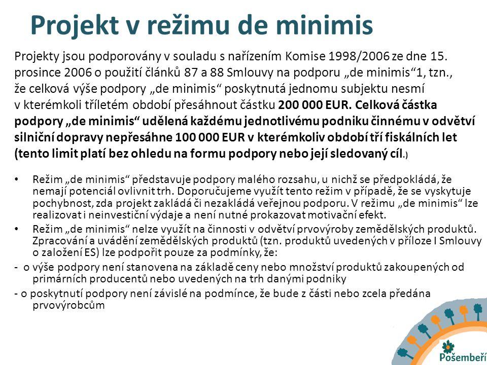 Projekt v režimu de minimis Projekty jsou podporovány v souladu s nařízením Komise 1998/2006 ze dne 15.
