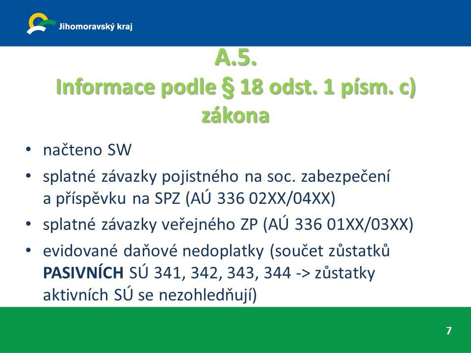 A.5. Informace podle § 18 odst. 1 písm. c) zákona načteno SW splatné závazky pojistného na soc.