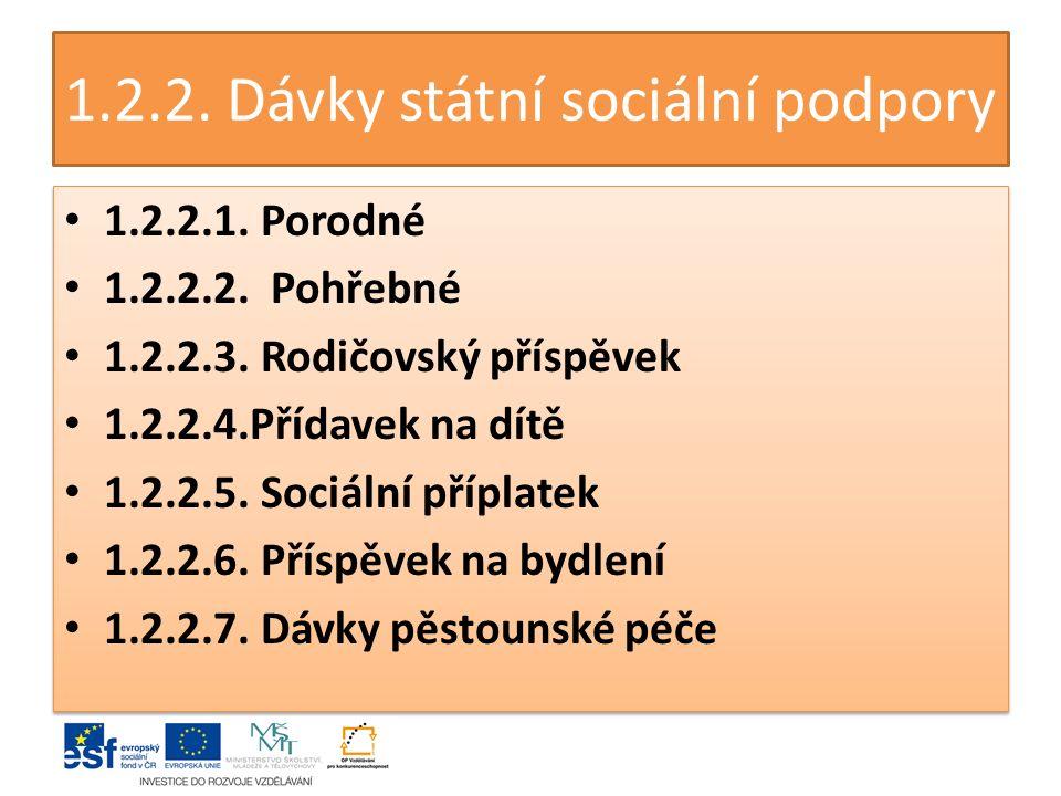 1.2.2. Dávky státní sociální podpory 1.2.2.1. Porodné 1.2.2.2.