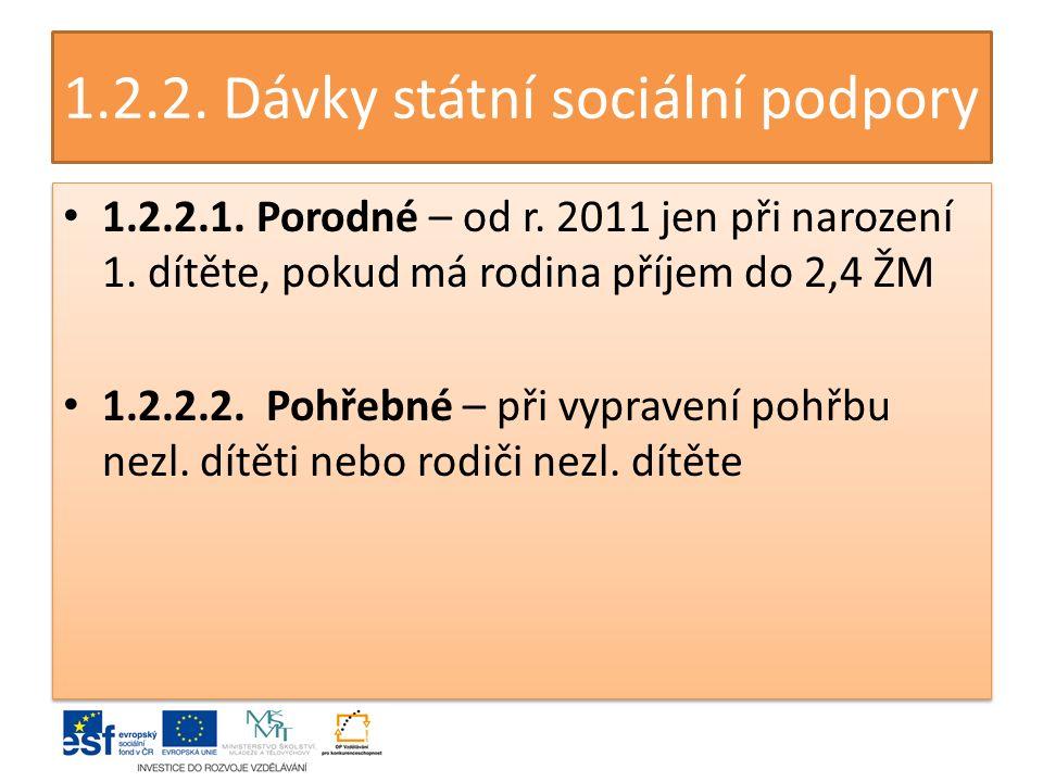 1.2.2. Dávky státní sociální podpory 1.2.2.1. Porodné – od r.