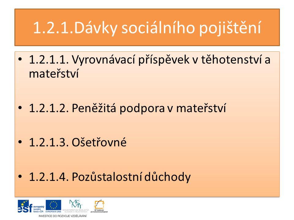 1.2.1.Dávky sociálního pojištění 1.2.1.1.Vyrovnávací příspěvek v těhotenství a mateřství 1.2.1.2.