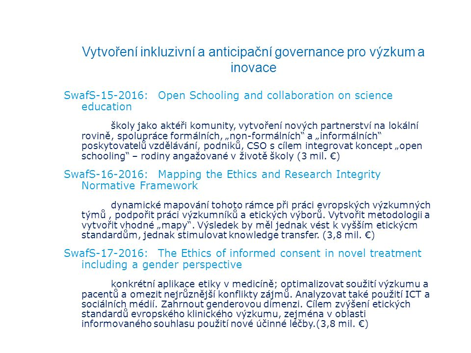 Vytvoření inkluzivní a anticipační governance pro výzkum a inovace SwafS-15-2016: Open Schooling and collaboration on science education školy jako akt
