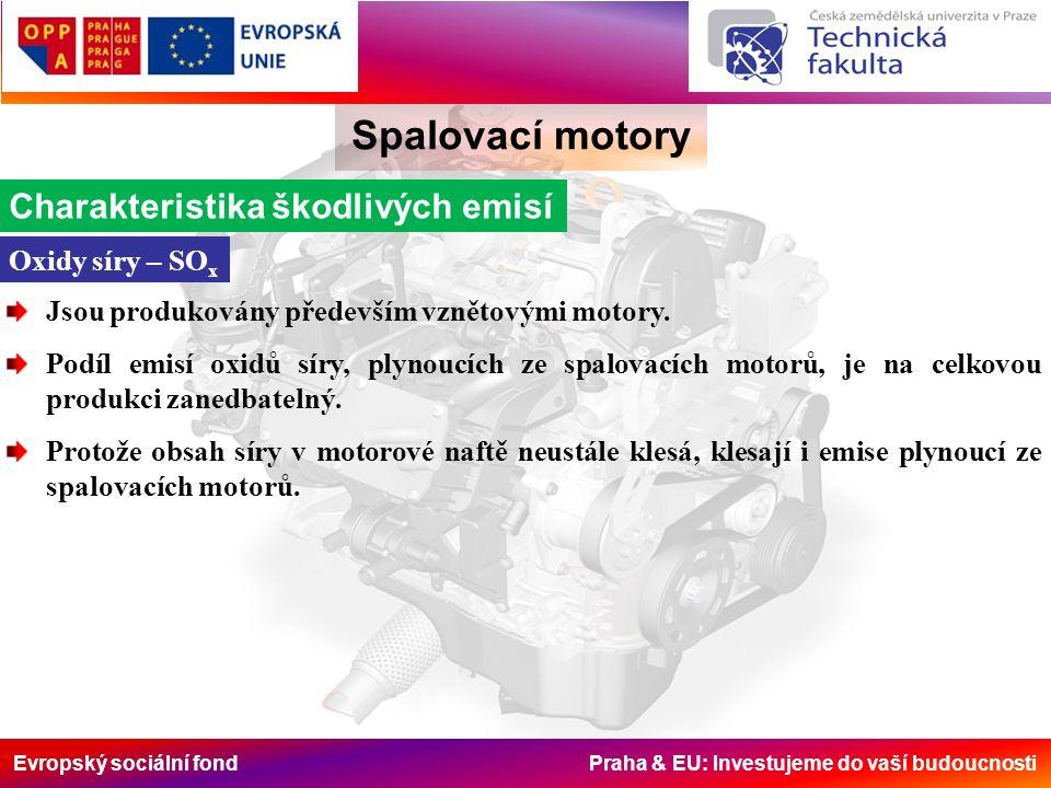 Evropský sociální fond Praha & EU: Investujeme do vaší budoucnosti Emisní kontroly vozidel v ČR Spalovací motory vizuální kontrola skupin a dílů ovlivňujících tvorbu emisí ve výfukových plynech zaměřená na úplnost a těsnost palivové, zapalovací, sací a výfukové soustavy a těsnost motoru kontrola seřízení motoru zahřátého na provozní teplotu, otáček volnoběhu, úhlu sepnutí kontaktů přerušovače u zapalovacího zařízení s kontaktním přerušovačem, úhlu předstihu zážehu, obsahu oxidu uhelnatého (CO) a uhlovodíků (HC) při volnoběžných otáčkách kontrola stejných parametrů jako při volnoběhu ve zvýšených otáčkách v rozmezí 2500 až 2800 min -1, pokud výrobce nestanoví jinak porovnání výsledků kontroly s předepsanými hodnotami U vozidla se zážehovým motorem s neřízeným emisním systémem, nebo s neřízeným emisním systémem s katalyzátorem se při měření emisí provádí: