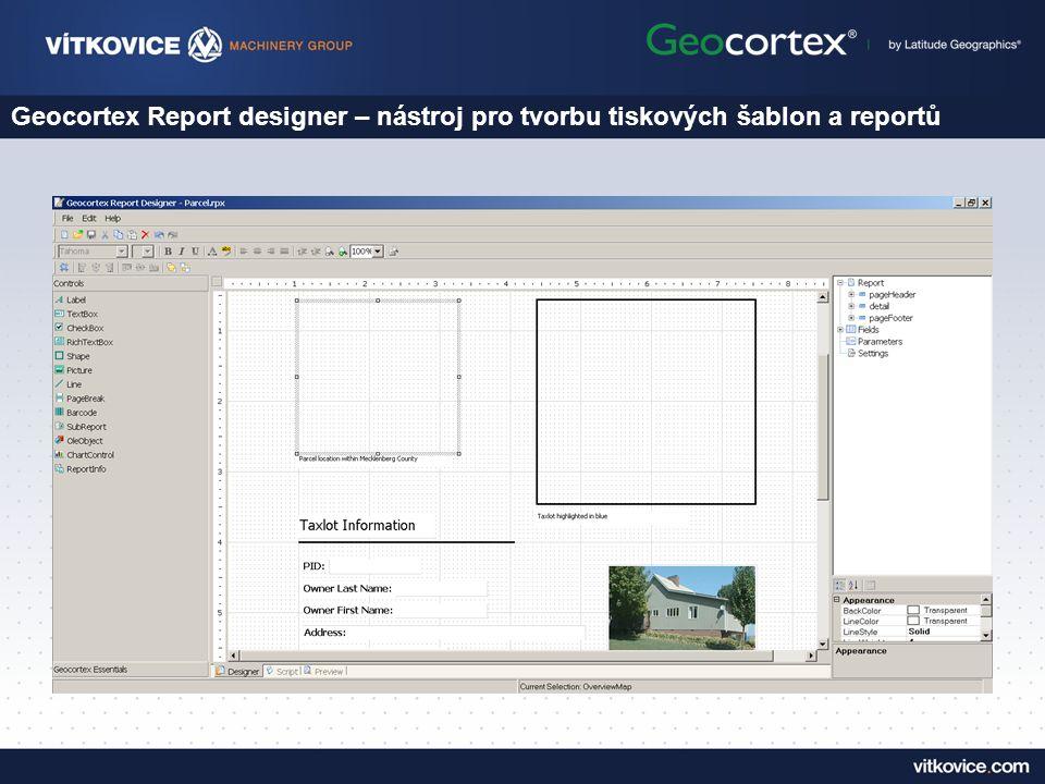 Geocortex Report designer – nástroj pro tvorbu tiskových šablon a reportů