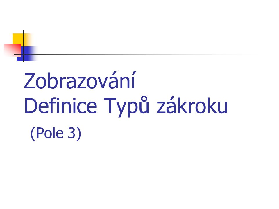 Zobrazování Definice Typů zákroku (Pole 3)