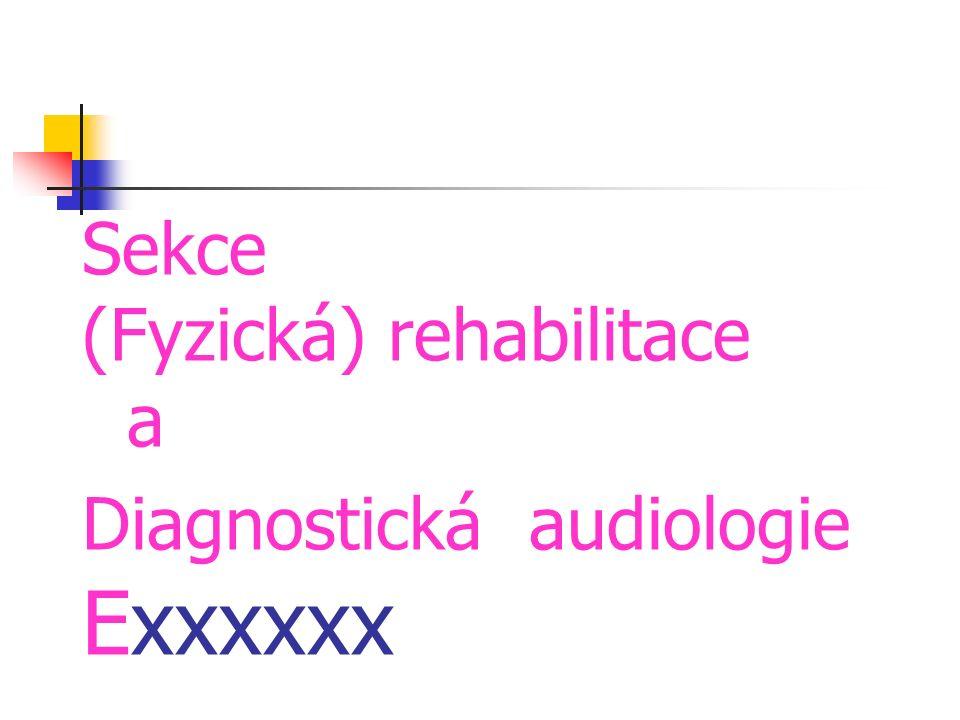 Sekce (Fyzická) rehabilitace a Diagnostická audiologie Exxxxxx
