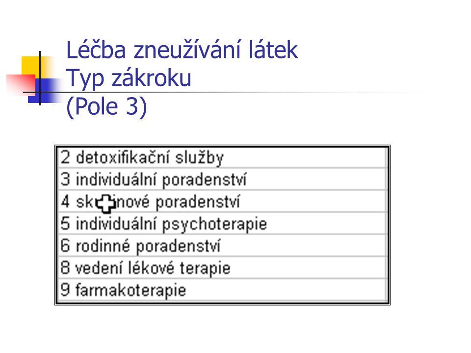 Léčba zneužívání látek Typ zákroku (Pole 3)