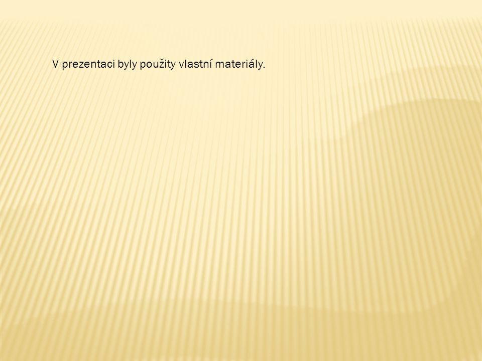 V prezentaci byly použity vlastní materiály.