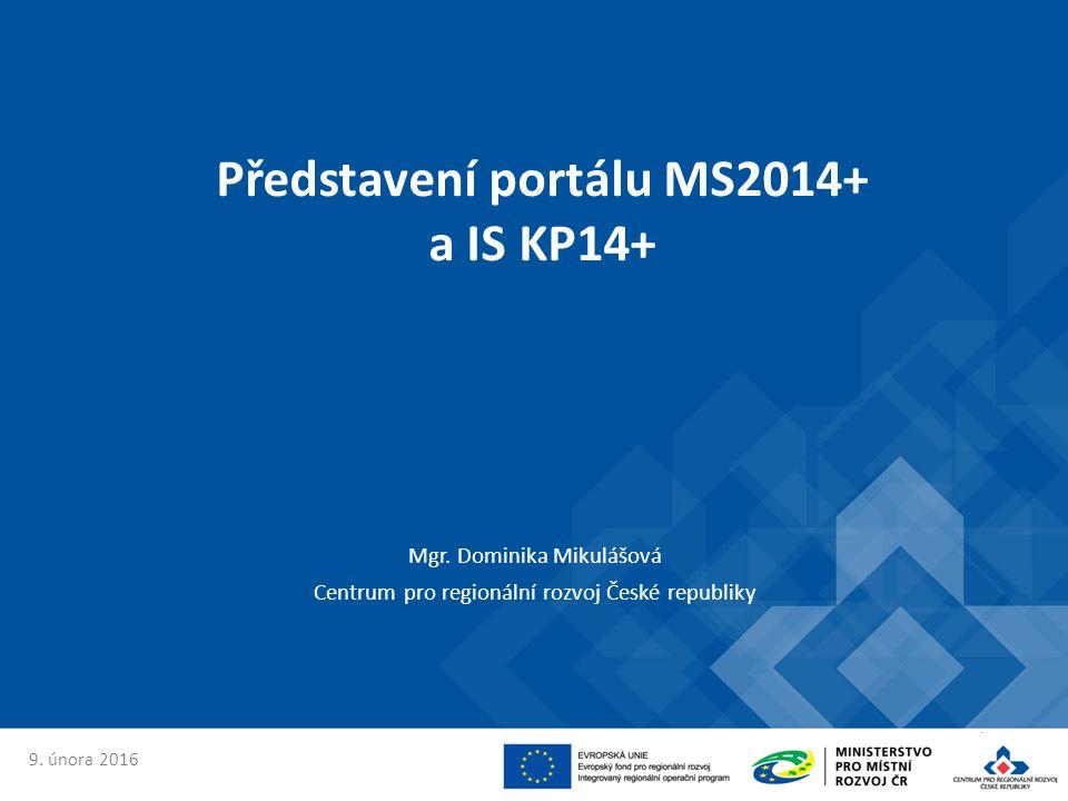 Představení portálu MS2014+ a IS KP14+ Mgr.